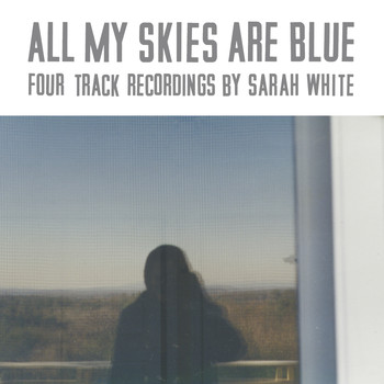 Sarah White - All My Skies Are Blue