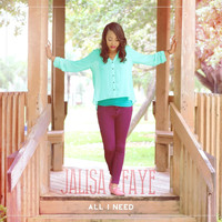 Jalisa Faye - All I Need