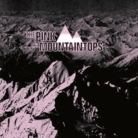 Pink Mountaintops - Pink Mountaintops