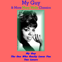 Mary Wells - The One Who Really Loves You & More Mary Wells Classics