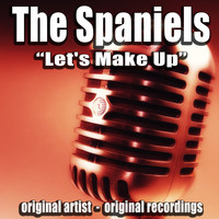 The Spaniels - Let's Make Up