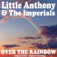 Little Anthony & The Imperials - Over the Rainbow