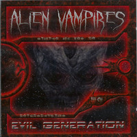 Alien Vampires - Evil Generation (Explicit)