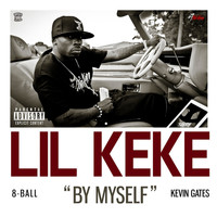 Lil Keke - By Myself (feat. 8ball & Kevin Gates) - Single (Explicit)