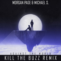 Michael S. - Against the World (Kill the Buzz Remix)