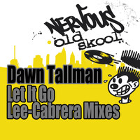 Dawn Tallman - Let It Go - Lee-Cabrera Mixes