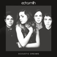 Echosmith - Acoustic Dreams