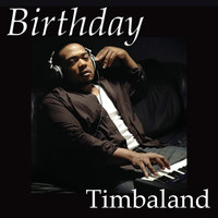 Timbaland - Birthday
