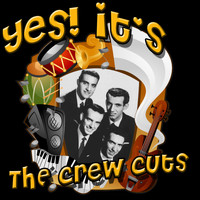 The Crew Cuts - Yes! It's The Crew Cuts