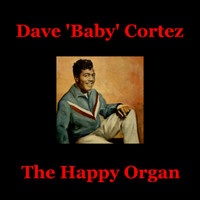 "Dave ""Baby"" Cortez - The Happy Organ"
