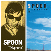 Spoon - Telephono / Soft Effects