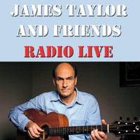 James Taylor - James Taylor And Friends Radio Live