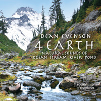 Dean Evenson - 4 Earth: Natural Sounds of Ocean Stream River Pond