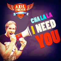 Axel Fischer - Cha La La I Need You