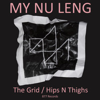 My Nu Leng - The Grid / Hips n' Thighs – Single