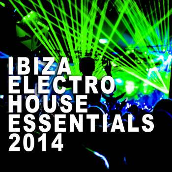 Various Artists - Ibiza Electro House Essentials 2014