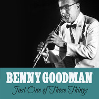 Benny Goodman - Just One of Those Things