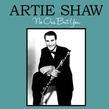 Artie Shaw - No One but You