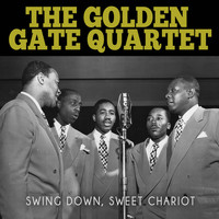 The Golden Gate Quartet - Swing Down, Sweet Chariot