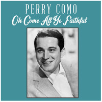 Perry Como - Oh Come All Ye Faithful
