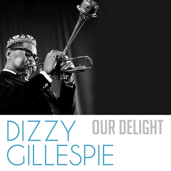 Dizzy Gillespie - Our Delight