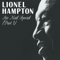 Lionel Hampton - Air Mail Special, Pt. 1
