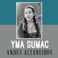 Yma Sumac - Andes Altaneiros