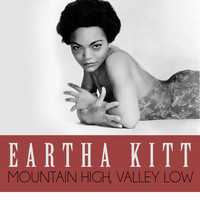 Eartha Kitt - Mountain High, Valley Low