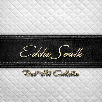 Eddie South - Best Hits Collection of Eddie South