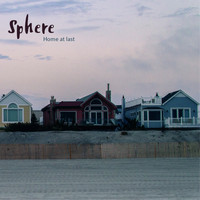 Sphere - Home at Last