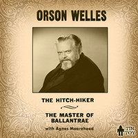 Orson Welles - The Hitch-Hiker and the Master of Ballantrae