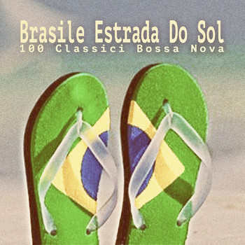 Various Artists - Brasile Estrada Do Sol - 100 Classici Bossa Nova