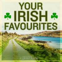 Josef Locke - Your Irish Favourites (Remastered Extended Edition)