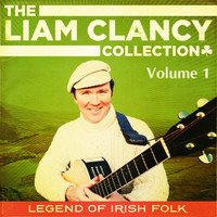 Liam Clancy - The Liam Clancy Collection, Vol. 1 (Digital Remastered Edition)