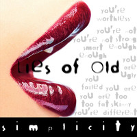 Simplicity - Lies of Old