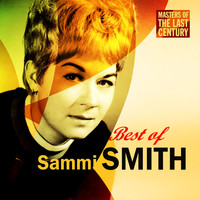 Sammi Smith - Masters Of The Last Century: Best of Sammi Smith