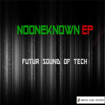 NoOneKnown - Futur Sound Of Tech