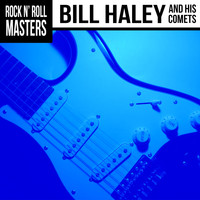 Bill Haley & His Comets - Rock n' Roll Masters: Bill Haley & His Comets
