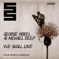 George Morel - We Shall Love