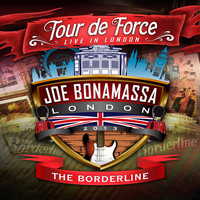 Joe Bonamassa - Tour De Force: Live In London - The Borderline