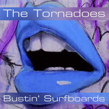 The Tornadoes - The Tornadoes: Bustin' Surfboards
