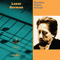 Lazar Berman - Russian Piano School, Vol. 3