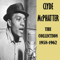 Clyde McPhatter - The Collection 1958-1962