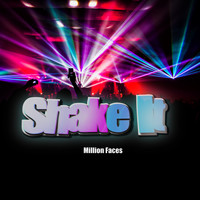 Million Faces - Shake It