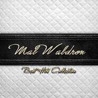 Mal Waldron - Best Hits Collection of Mal Waldron