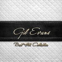 Gil Evans - Best Hits Collection of Gil Evans