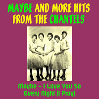 The Chantels - Maybe and More Hits from the Chantels