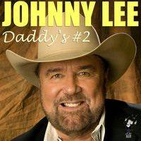Johnny Lee - Daddy's #2