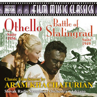 Slovak Radio Symphony Orchestra - Khachaturian: Othello Suite & The Battle of Stalingrad Suite