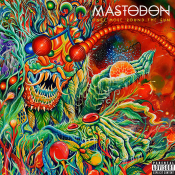 Mastodon - Once More 'Round The Sun (Explicit)